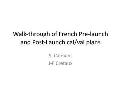Walk-Through of French Pre-Launch and Post-Launch Cal/Val Plans