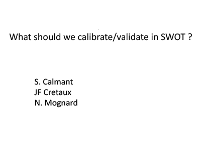 What Should we Calibrate/Validate in SWOT?